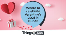 Where to celebrate Valentine's 2021 in Dubai!