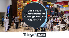 Dubai closes down 32 food spots for violating COVID-19 regulations