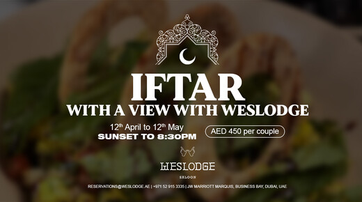 Iftar with a view - Weslodge event at Weslodge Saloon Dubai