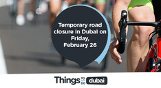 Temporary road closure in Dubai on Friday, February 26