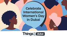 Here's how YOU can celebrate International Women's Day in Dubai