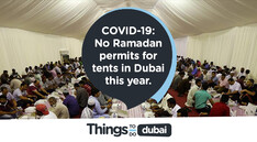 COVID-19: No Ramadan permits for tents in Dubai this year.