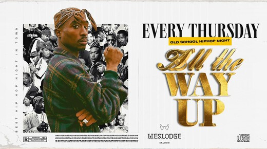 """All The Way Up"" Thursdays - Weslodge event at Weslodge Saloon Dubai"