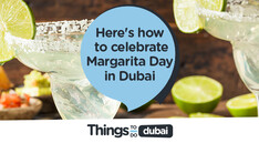 Celebrate Margarita Day in Dubai!
