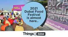 2021 Dubai Food Festival is almost here..